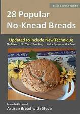 28 Popular No-Knead Breads (B&W Version): From the Kitchen of Artisan Bread with