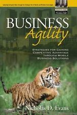 Business Agility: Strategies For Gaining Competitive Advantage Through Mobile