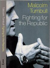MALCOLM TURNBULL - FIGHTING FOR THE REPUBLIC The Ultimate Insider's Account 1999