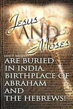 Jesus and Moses Are Buried in India, Birthplace of Abraham and the Hebrews! (Pap
