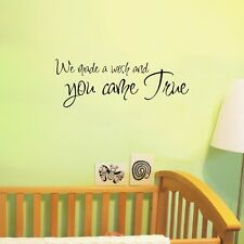 We Made A Wish And You Came True - Wall Art Decal Sticker Quote Nursery Decor