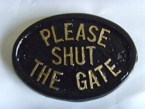 PLEASE SHUT THE GATE HOUSE SIGN BUSINESS PLAQUE SHED