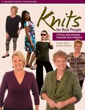 Knits for Real People: Fitting and Sewing Fashion  Knit Fabrics (Sewing for Real