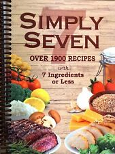 Simply Seven: Over 1900 Recipes with Seven Ingredients or Less