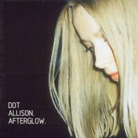 Dot Allison : Afterglow (CD) CD Value Guaranteed from eBay's biggest seller!