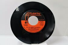 """45 RECORD 7""""- BETTE MIDLER - DO YOU WANT TO DANCE"""
