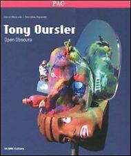Tony Oursler Open Obscura. Catalogo della mostra - Milano, 18 marzo-12 giugno...