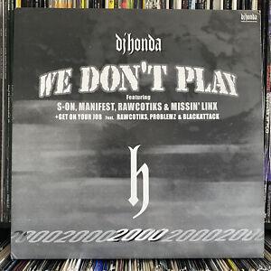"DJ HONDA - WE DON'T PLAY / GET ON YOUR JOB (12"")  1999!!!  RARE!!!  RAWCOTIKS!!!"