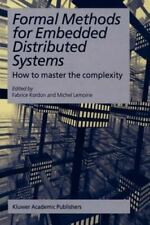Formal Methods for Embedded Distributed Systems : How to Master the...