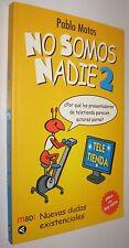 NO SOMOS NADIE 2 - PABLO MOTOS