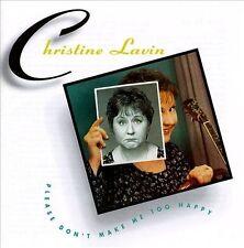Lavin, Christine Please Dont Make Me Too Happy CD