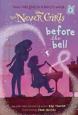Disney The Never Girls #9 Before the Bell Kiki Thorpe Random House chapter book