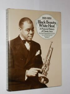 Black Beauty White Heat A Pictorial History Of Classic Jazz 1920-1950 HB/DJ 1982