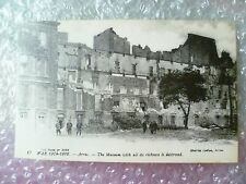 Postcard ARRAS- The Destroyed Museum AFTER the Bombardment in World War 1
