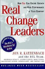 Real Change Leaders : How You Can Create Growth and High Performance at Your Com