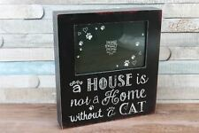 "4X6"" A House Is Not A Home… Cat Black Photo Frame Freestanding Hanging"