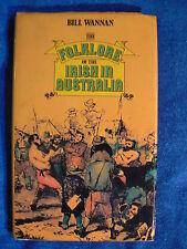 BILL WANNAN - The Folklore of the Irish in Australia Hard Back