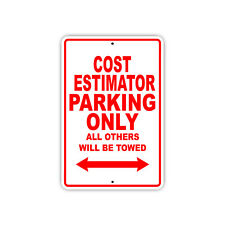 Cost Estimator Parking Only Gift Decor Novelty Garage Metal Aluminum Sign