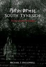Paranormal South Tyneside by Michael J. Hallowell (Paperback, 2009)