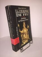 La couronne de feu. Symbolique de l'histoire de France par Henry Montaigu