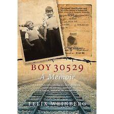 Boy 30529 - A Memoir by Felix Weinberg  ........ 9781781680780