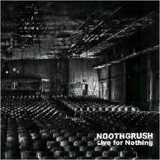 NOOTHGRUSH - Live For Nothing CD