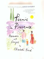 Picnic in Provence A memoir with Recipes by Elizabeth Bard Paperback