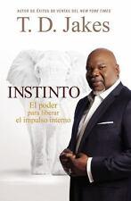 (New) Instinto : El Poder para Liberar el Impulso Interno by T. D. Jakes