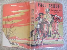 BIG RIDE~Dorothy Ward Erskine~HCDJ 1958~1ST~Not XLB~HUBERT BUEL~Captain Anza~