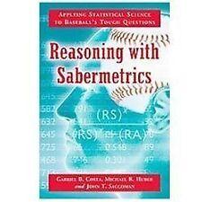 Reasoning with Sabermetrics: Applying Statistical Science to Baseball's Tough Qu