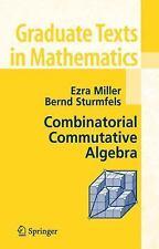 Combinatorial Commutative Algebra: By Ezra Miller, Bernd Sturmfels