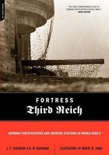 Fortress Third Reich: German Fortifications and Defense Systems in-ExLibrary