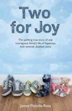 Two for Joy: The true story of one family's journey to happiness with severely d