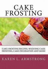 Cake Frosting : Cake Frosting Recipes, Wedding Cake Frosting, Cake Decoration...