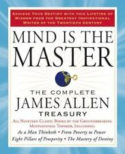 Mind Is the Master: The Complete James Allen Treasury (Paperback) **BRAND NEW**