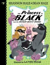 The Princess in Black and the Hungry Bunny Horde by Shannon and Dean Hale