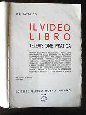 Ravalico IL VIDEO LIBRO televisione pratica ed. Hoepli 1954 videotecnica