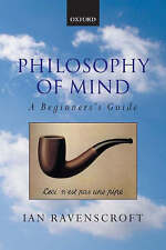 Philosophy of Mind: A Beginner's Guide by Ian Ravenscroft (Paperback, 2005)