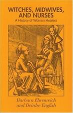 Witches, Midwives, and Nurses: A History of Women Healers, 2ND. ed 4th pri. 1973