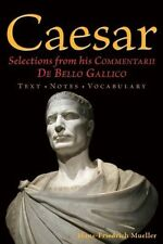 Caesar: Selections from his Commentarii De Bello Gallico (English and Latin Edit