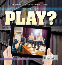 What Is a Play? (Britannica Common Core Library)-ExLibrary