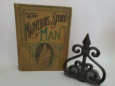 The Marvelous Story Of Man G. Dallas Lind 1903 hardcover book