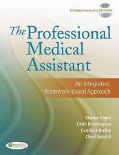 The Professional Medical Assistant: An Integrative, Teamwork-Based Approach (Tex