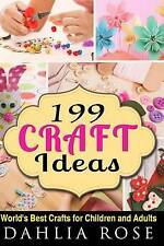199 Craft Ideas: World's Best Crafts for Children and Adults (Arts and Crafts,Cr