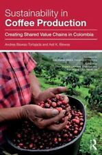 Sustainability in Coffee Production : Creating Shared Value Chains in...