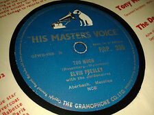 ELVIS PRESLEY :  TOO MUCH /  PLAYIN' FOR KEEPS.  UK 78 rpm (1957)