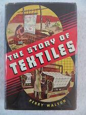 Perry Walton THE STORY OF TEXTILES Tudor Publishing Company Reprinted 1937