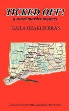 Ticked Off! by Gaila Ozaki Perran (2003, Paperback)