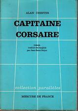 Alan Chester: Capitaine corsaire (Mercure de France - Coll. Parallèles - 1965)