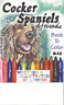 COCKER SPANIEL DOG ART COLORING BOOK  ARTIST L ROYER  AUTOGRAPHED #42 BRAND NEW